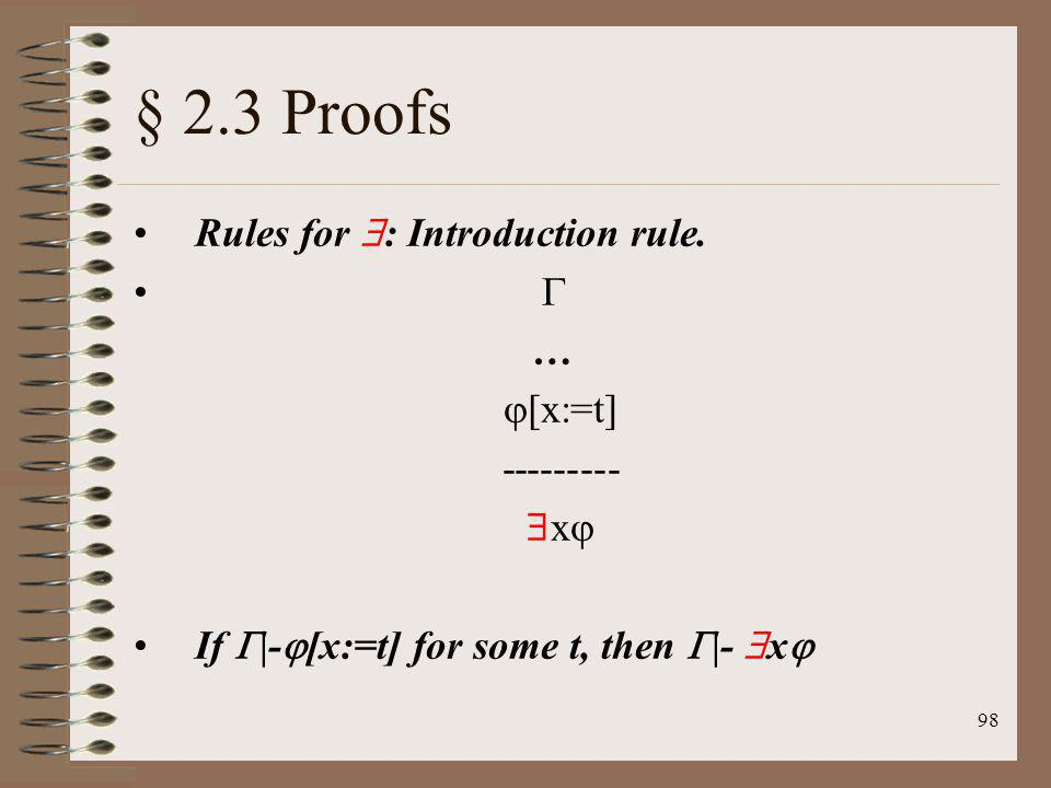 § 2.3 Proofs Rules for : Introduction rule.  … [x:=t] --------- x